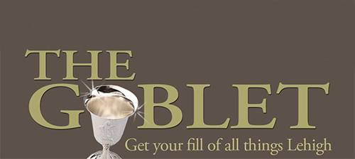 "logo for the Goblet, the Lehigh alumni blog, with its logo ""get your fill of all things Lehigh"""